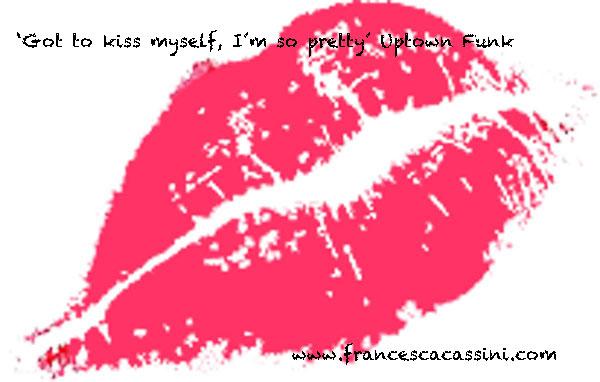Got to Kiss Myself, I'm so pretty